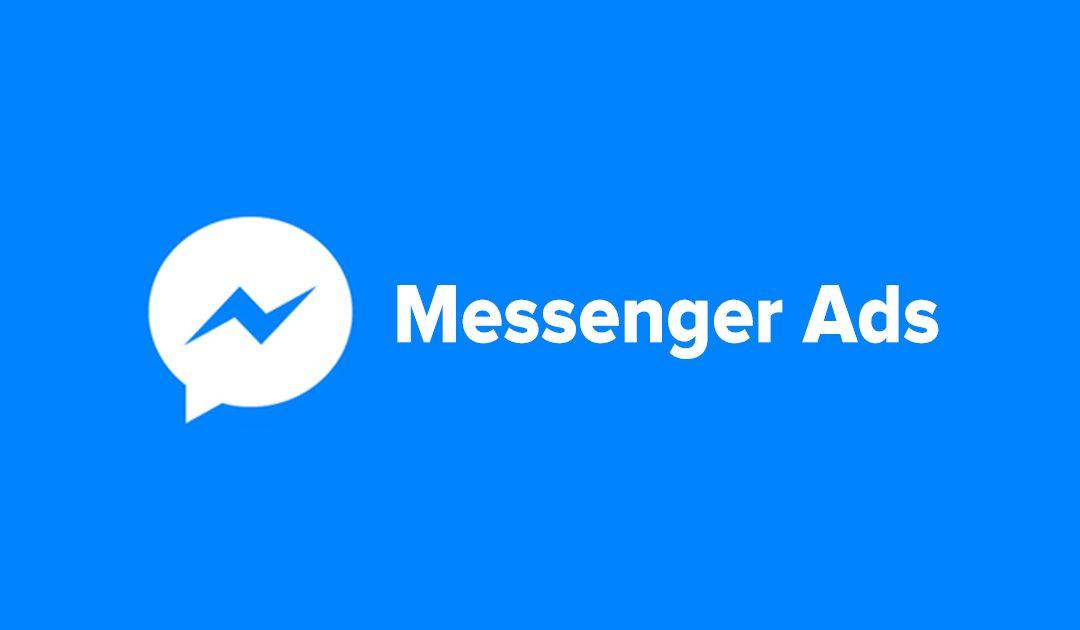 Messenger Ads : Développez des interactions toujours plus personnelles avec votre cible